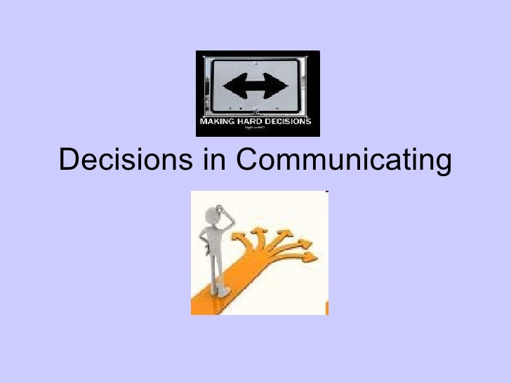 Decisions in Communicating