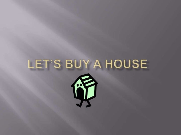Let's Buy a House<br />