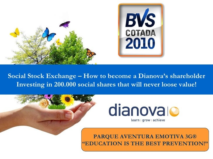 Social Stock Exchange – How to become a Dianova's shareholder Investing in 200.000 social shares that will never loose val...
