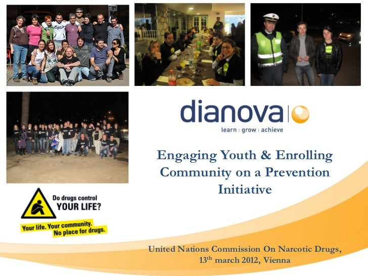 Engaging Youth & Enrolling Community on a Prevention         InitiativeUnited Nations Commission On Narcotic Drugs,       ...