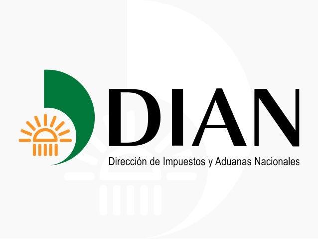 ¿Cuál es la misión de la DIAN?En la Dirección de Impuestos y Aduanas Nacionales de Colombiasomos responsables de prestar u...