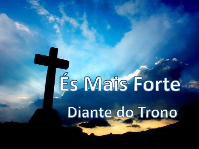 Diante do Trono - És Mais Forte Versão 1