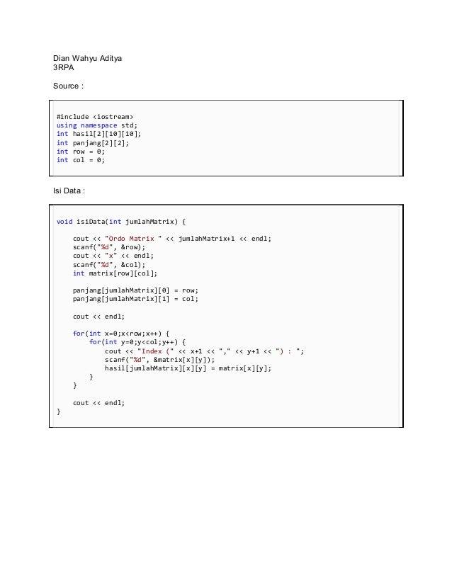 Dian Wahyu Aditya3RPASource :#include <iostream>using namespace std;int hasil[2][10][10];int panjang[2][2];int row = 0;int...