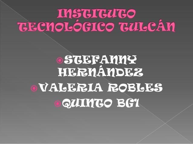  STEFANNY     HERNÁNDEZ VALERIA ROBLES     QUINTO BG1