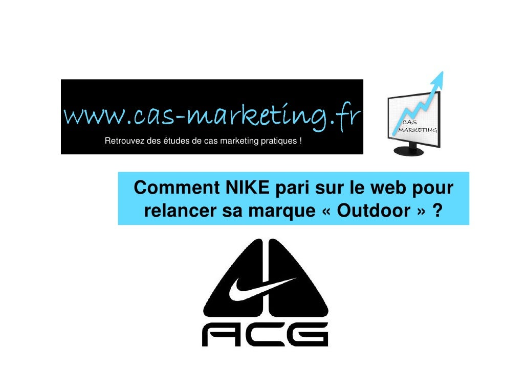 www.cas- www.cas-marketing.fr   Retrouvez des études de cas marketing pratiques !              Comment NIKE pari sur le we...