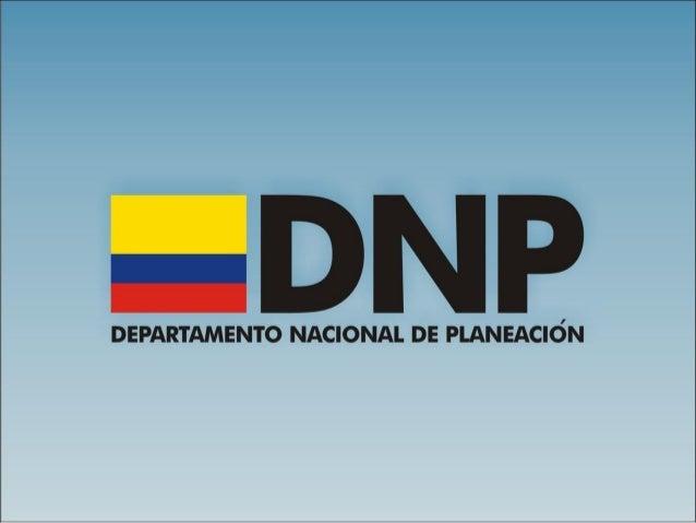 Plan Nacional de Desarrollo 2010-2014: Hacia una sola   Colombia: camino a la prosperidad democráticaDiálogo Nacional: la ...