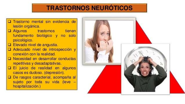  Trastorno mental sin evidencia de lesión orgánica.  Algunos trastornos tienen fundamento biológico y no solo psicológic...