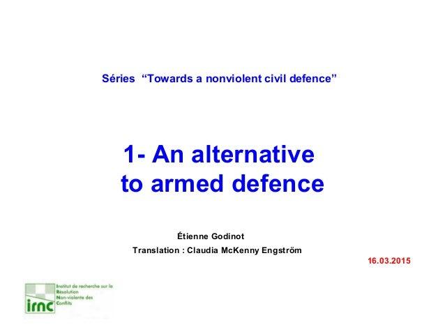"Étienne Godinot Translation : Claudia McKenny Engström 16.03.2015 Séries ""Towards a nonviolent civil defence"" 1- An altern..."
