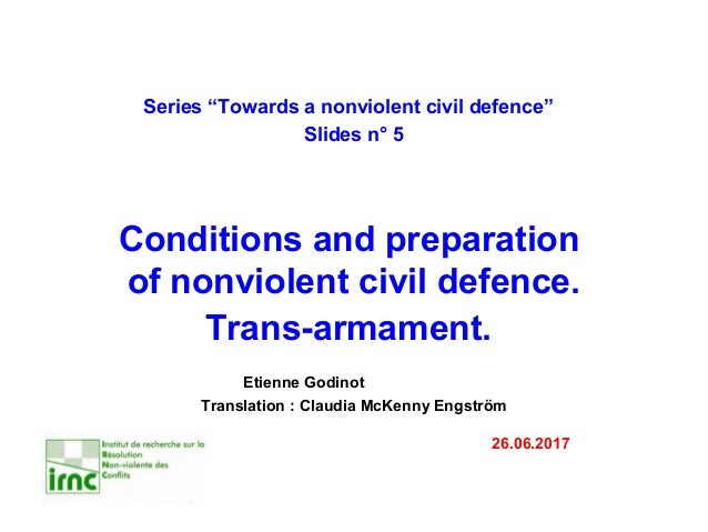 "Series ""Towards a nonviolent civil defence"" Slides n° 5 Conditions and preparation of nonviolent civil defence. Trans-arma..."