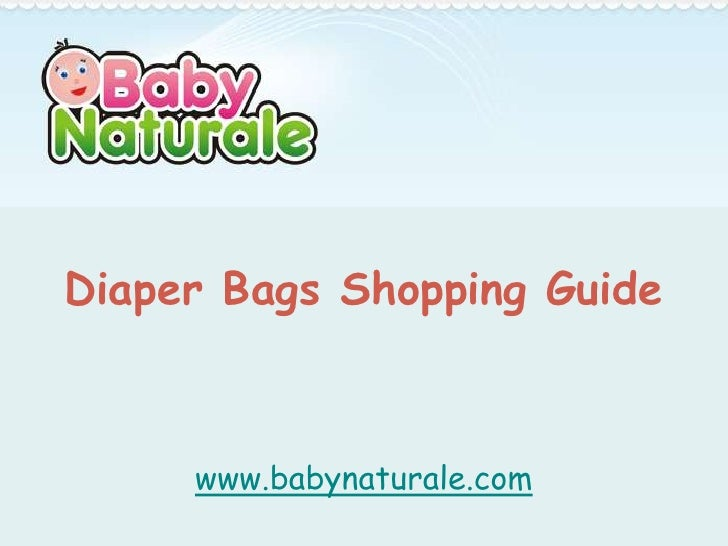 Diaper Bags Shopping Guide     www.babynaturale.com