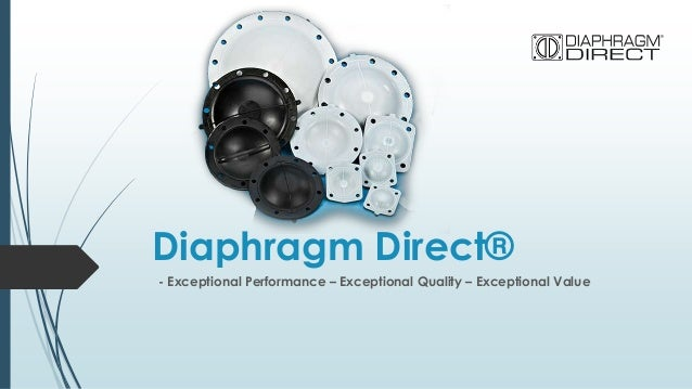 Diaphragm Direct® - Exceptional Performance – Exceptional Quality – Exceptional Value