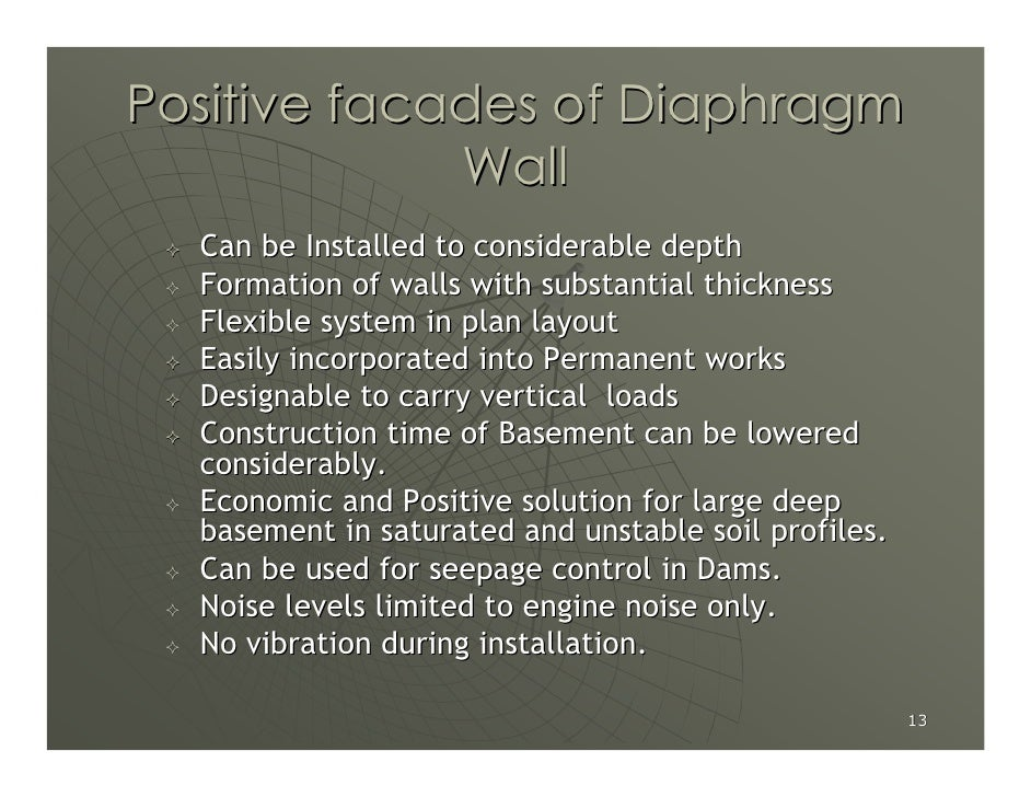 Positive facades of Diaphragm              Wall   Can be Installed to considerable depth   Formation of walls with substan...