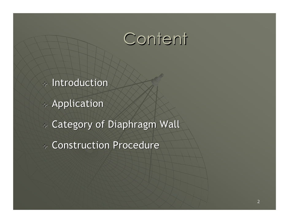 Content  Introduction  Application  Category of Diaphragm Wall  Construction Procedure                                  2
