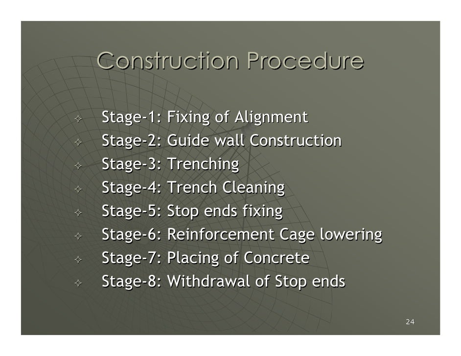 Construction Procedure  Stage-1: Fixing of Alignment Stage-2: Guide wall Construction Stage-3: Trenching Stage-4: Trench C...