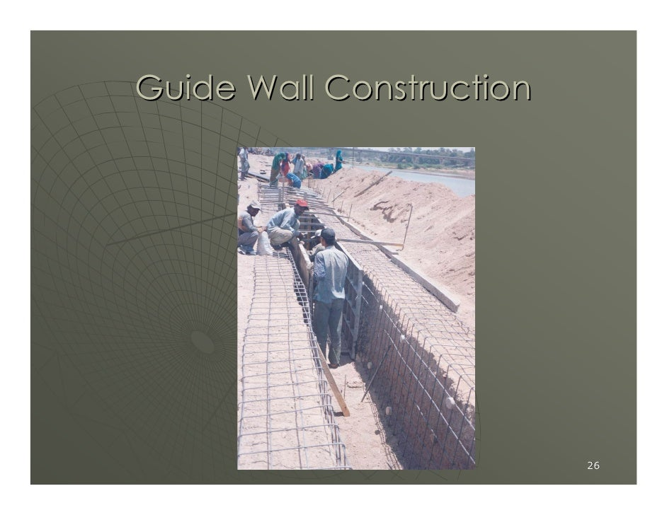 Guide Wall Construction                               26
