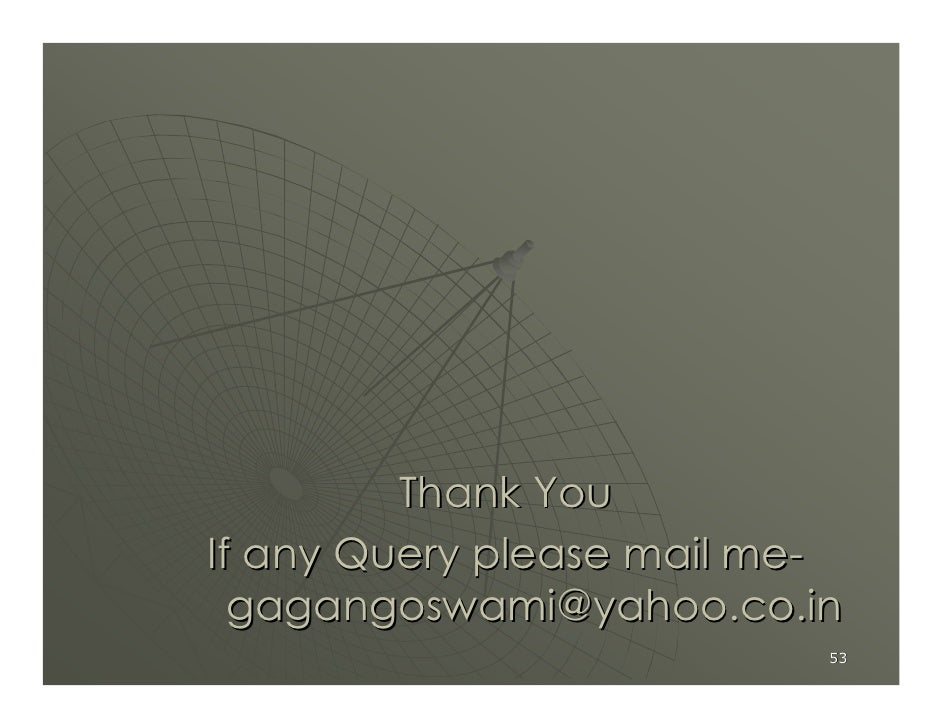 Thank You If any Query please mail me-   gagangoswami@yahoo.co.in                            53