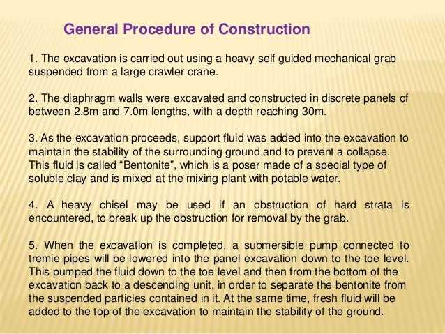 Design Considerations Utmost consideration shall be given, while designing the diaphragm wall, so as to achieve: a) perfec...