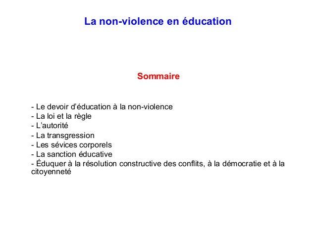 La non-violence en éducation Sommaire - Le devoir d'éducation à la non-violence - La loi et la règle - L'autorité - La tra...