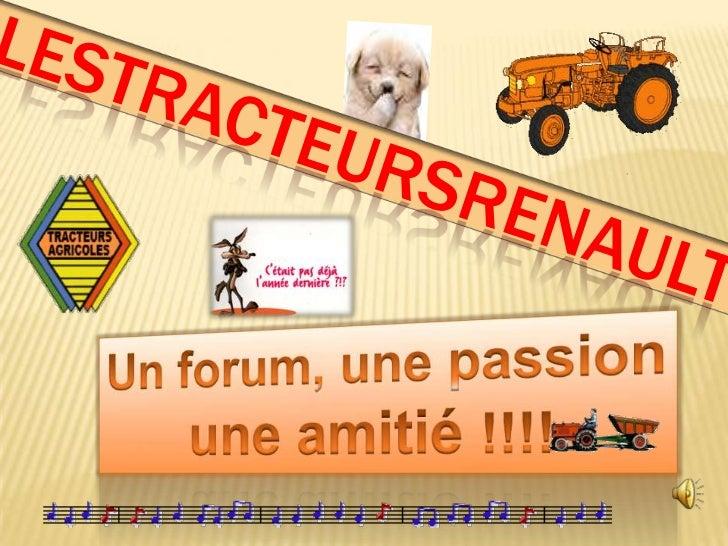 LESTRACTEURsRenault<br />Un forum, une passionune amitié !!!!<br />