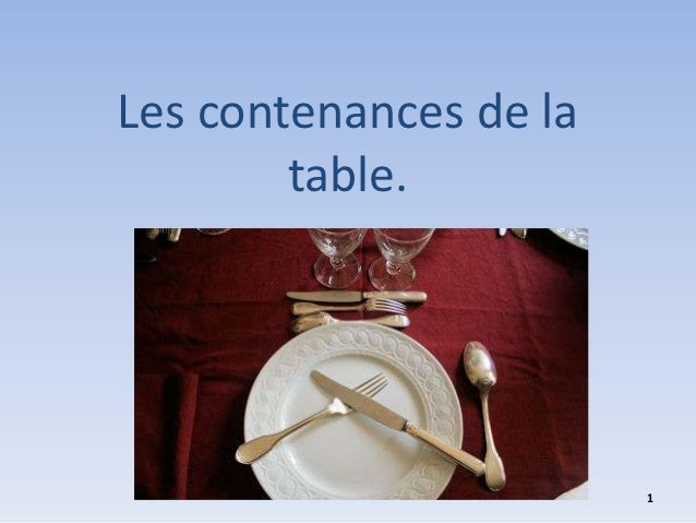 Les contenances de la        table.                        1