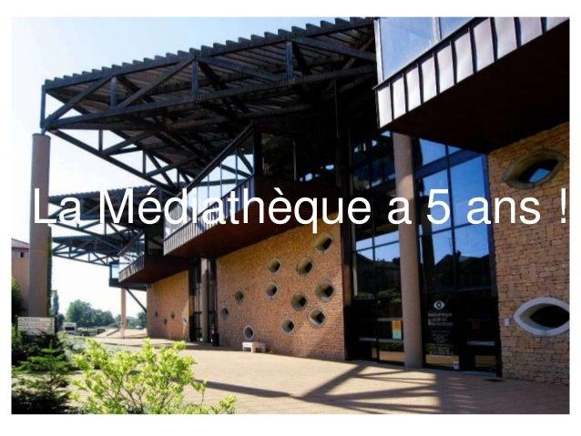 La Médiathèque a 5 ans !