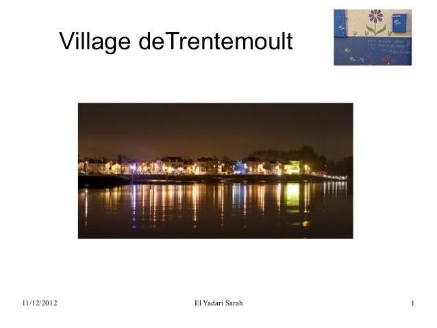 Village deTrentemoult11/12/2012               El Yadari Sarah   1