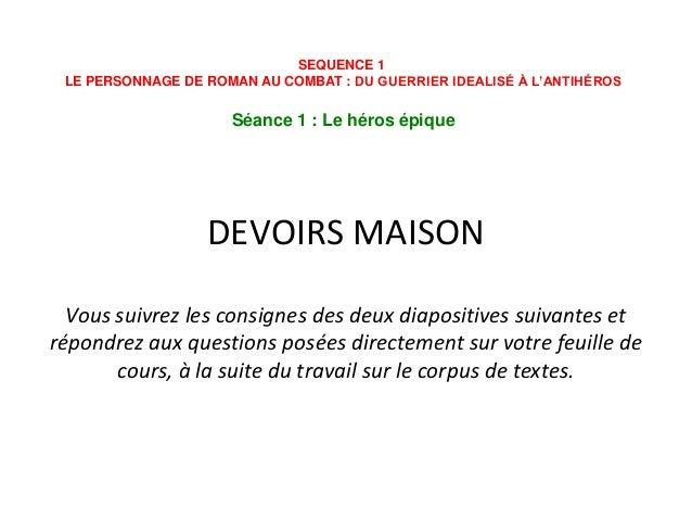 DEVOIRS MAISON Vous suivrez les consignes des deux diapositives suivantes et répondrez aux questions posées directement su...