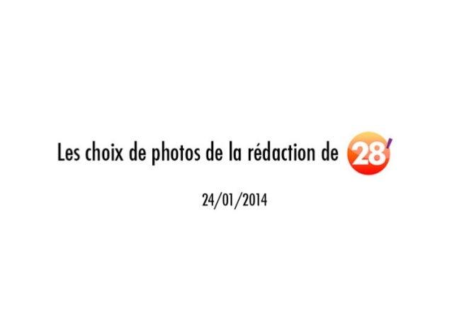Les choix de photos de la rédaction 28' 23/01/2014