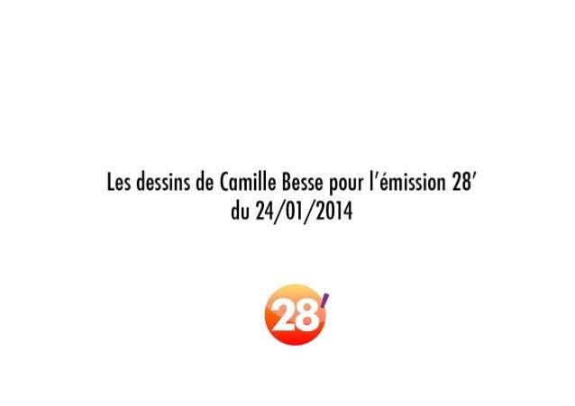 Les dessins de Camille Besse du 24/01/2014 pour 28'