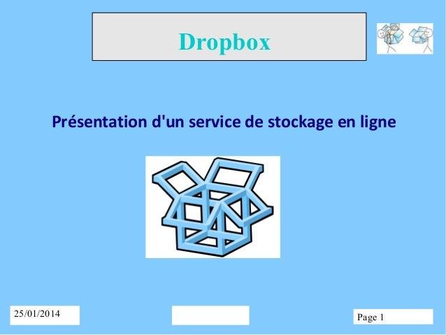 Dropbox Présentation d'un service de stockage en ligne  25/01/2014  Page 1