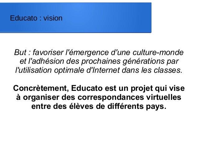 But : favoriser l'émergence d'une culture-monde et l'adhésion des prochaines générations par l'utilisation optimale d'Inte...