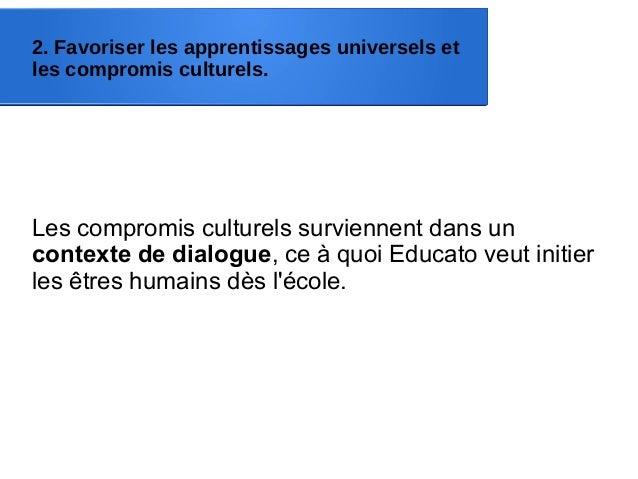 2. Favoriser les apprentissages universels et les compromis culturels. Les compromis culturels surviennent dans un context...