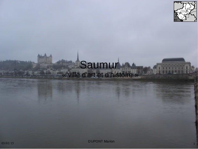 03/01/15 1 © h tt p : // h is t g e o . a c - a ix - m a r s e il l e . f r 3 0 k m 2 0 m i DUPONT Marion Saumur « ville d...
