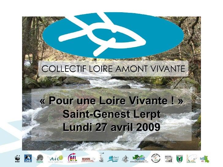 «Pour une Loire Vivante !» Saint-Genest Lerpt Lundi 27 avril 2009