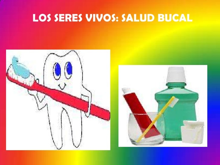 LOS SERES VIVOS: SALUD BUCAL