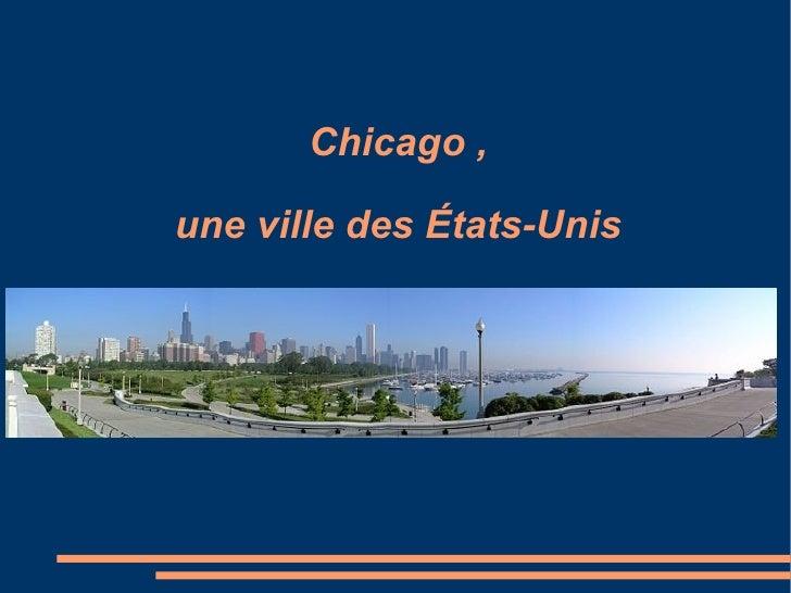 Chicago , une ville des États-Unis
