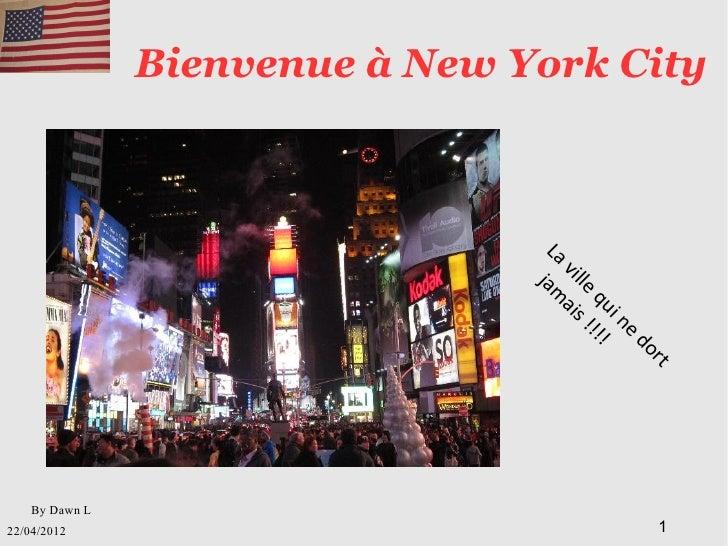 Bienvenue à New York City                                 La jam                                   vil ais                ...