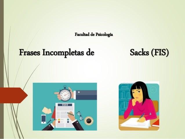 Facultad de Psicología Frases Incompletas de Sacks (FIS)