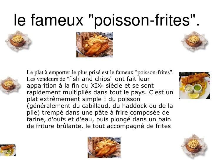 """le fameux """"poisson-frites"""". <br />Le plat à emporter le plus prisé est le fameux """"poisson-frites"""". Les vendeurs de """"fish a..."""