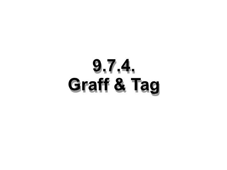 9.7.4. Graff & Tag 9.7.4. Graff & Tag