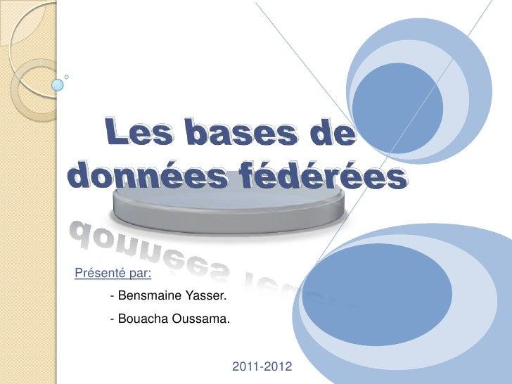 Présenté par:      - Bensmaine Yasser.      - Bouacha Oussama.                            2011-2012