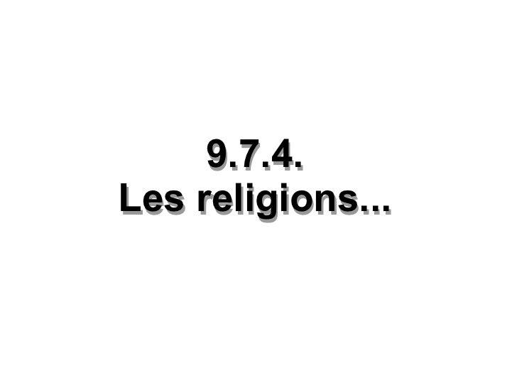 9.7.4. Les religions... 9.7.4. Les religions...