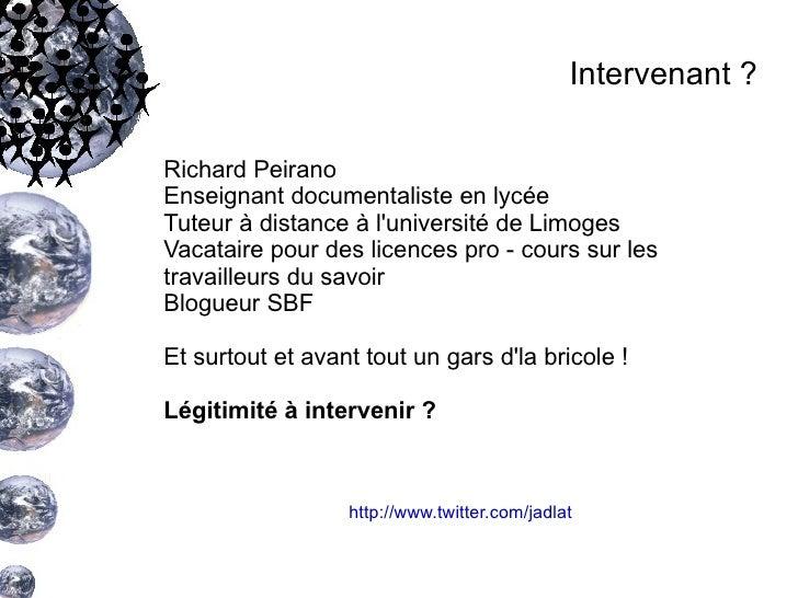 Richard Peirano Enseignant documentaliste en lycée Tuteur à distance à l'université de Limoges Vacataire pour des licences...