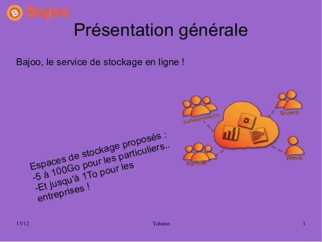Présentation généraleBajoo, le service de stockage en ligne !                                    sés :                    ...