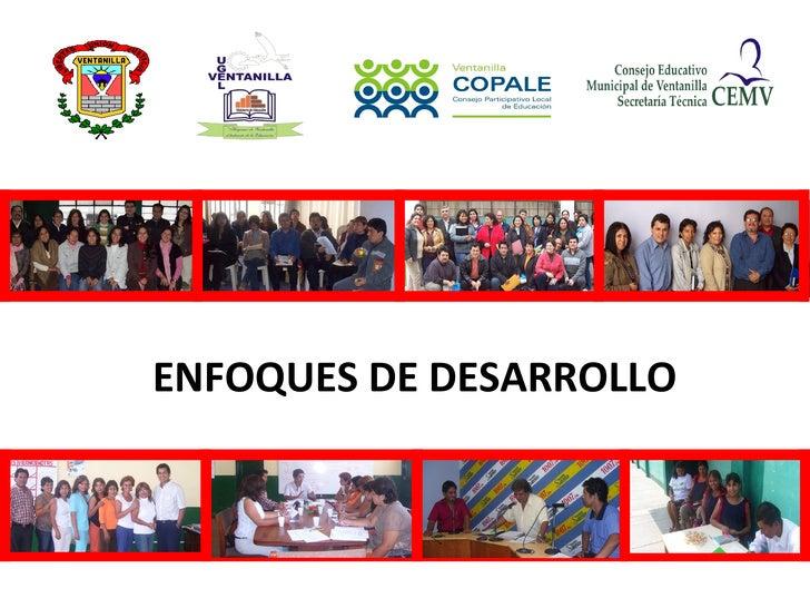 ENFOQUES DE DESARROLLO