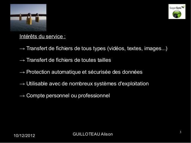 Intérêts du service :  → Transfert de fichiers de tous types (vidéos, textes, images...)  → Transfert de fichiers de toute...