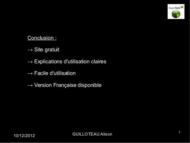 Conclusion :      → Site gratuit      → Explications dutilisation claires      → Facile dutilisation      → Version França...