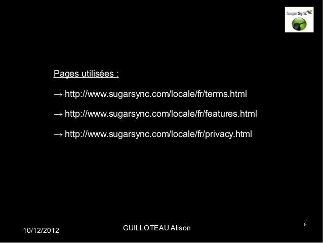 Pages utilisées :        → http://www.sugarsync.com/locale/fr/terms.html        → http://www.sugarsync.com/locale/fr/featu...