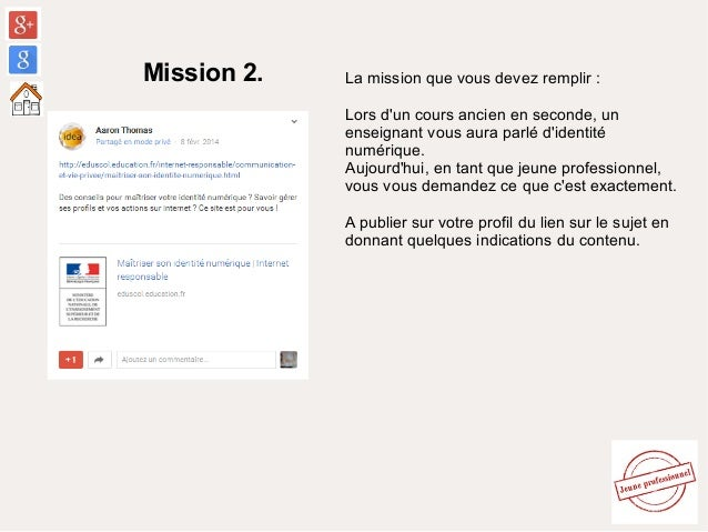 Mission 7. La mission que vous devez remplir : En tant que jeune professionnel, vous avez déjà une expérience de communica...