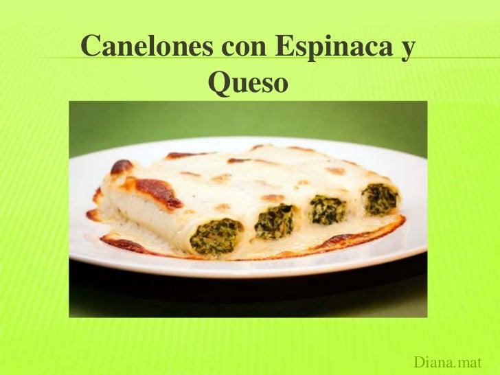 Canelones con Espinaca y        Queso                       Diana.mat